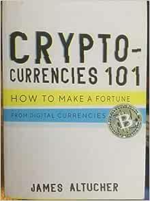 Cryptocurrencies 101 james altucher