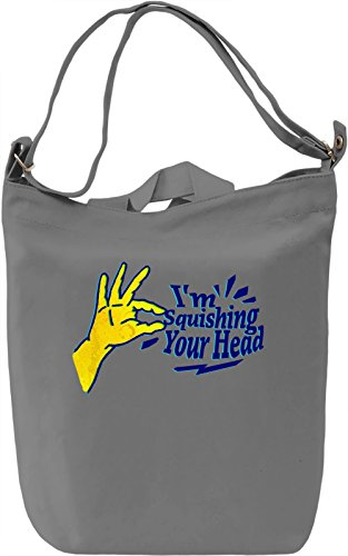 I'm Squishing Your Head Borsa Giornaliera Canvas Canvas Day Bag| 100% Premium Cotton Canvas| DTG Printing|
