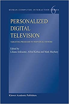 Book Personalized Digital Television: Targeting Programs to Individual Viewers: Volume 6 (Human-Computer Interaction Series)