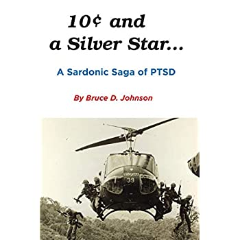 10 Cents and a Silver Star . . . a Sardonic Saga of Ptsd