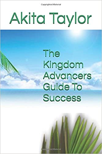 The Kingdom Advancers Guide To Success