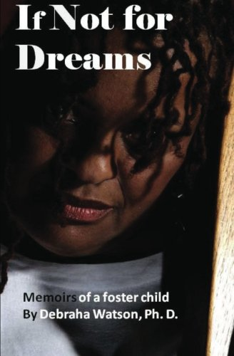 If Not for Dreams: memoirs of a foster child