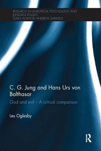 C. G. Jung and Hans Urs von Balthasar: God and evil - A critical comparison