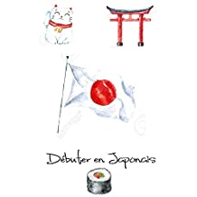 Apprendre le Japonais (French Edition)