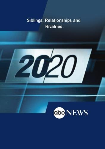 ABC News 20/20 Siblings: Relationships and Rivalries