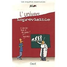 L'univers imprévisible