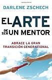 img - for El Arte de Ser un Mentor: Como abrazar la gran transicion generacional (Spanish Edition) book / textbook / text book