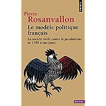 Modèle politique français (Le) Pts H 354: Société civile contre le jacobinisme de