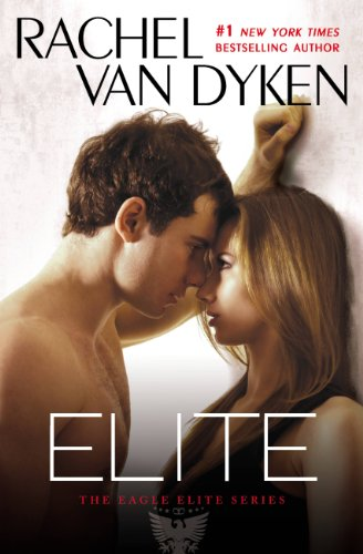 From The NY Times Bestselling Author of THE BET And RUIN, Discover What it Really Means to be…  ELITE by Rachel Van Dyken – Now Just $2.99 on Kindle