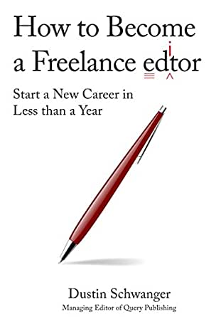 Amazon.com: How to Become a Freelance Editor: Start a New Career ...