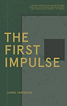 The First Impulse by [Fantauzzo, Laurel]