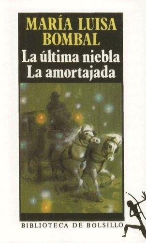By Maria Luisa Bombal La ultima niebla. La amortajada (Spanish Edition) [Mass Market Paperback]