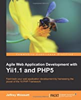 Agile Web Application Development with Yii 1.1 and PHP5 Front Cover