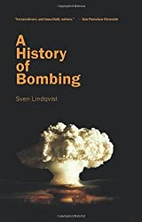 A History of Bombing by Sven Lindqvist (2003-05-01)