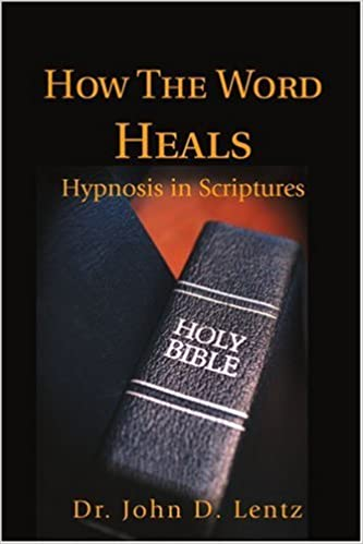 How The Word Heals: Hypnosis in Scriptures