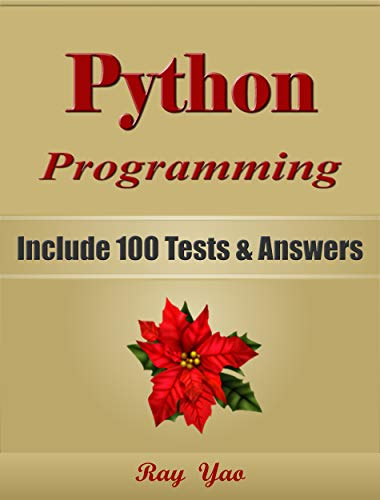 PYTHON: Python Programming, For Beginners, Learn Coding Fast! Include 100 Tests & Answers, Crash Course, A Quick Start Tutorial Book by Hands-On Projects. In Easy Steps! An Ultimate Beginner's - Python Animals
