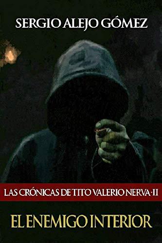 El enemigo interior (Las crónicas de Tito Valerio Nerva nº 2) por Alejo Gómez, Sergio