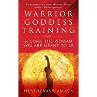 Amara, H: Warrior Goddess Training: Become the Woman You Are Meant to Be