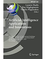 Artificial Intelligence Applications and Innovations: AIAI 2018 IFIP WG 12.5 International Workshops, SEDSEAL, 5G-PINE, MHDW, and HEALTHIOT, Rhodes, Greece, May 25-27, 2018, Proceedings (Volume 520)