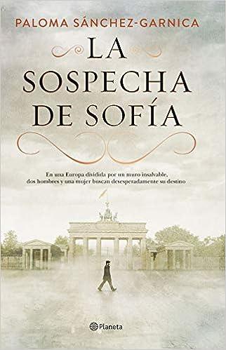 La sospecha de Sofía Autores Españoles e Iberoamericanos: Amazon.es: Sánchez-Garnica, Paloma: Libros