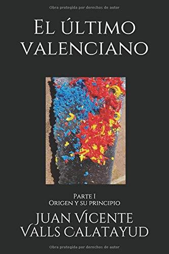 El último valenciano Parte I: Origen y su principio