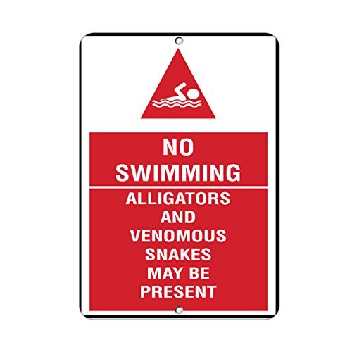 No Swimming Alligators And Venomous Snakes May Be Present Aluminum Metal Sign 8x12 (May Tin Signs)