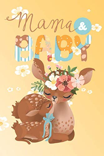 Mama and Baby: A Guided Journal for You to record special moments 6 x 9