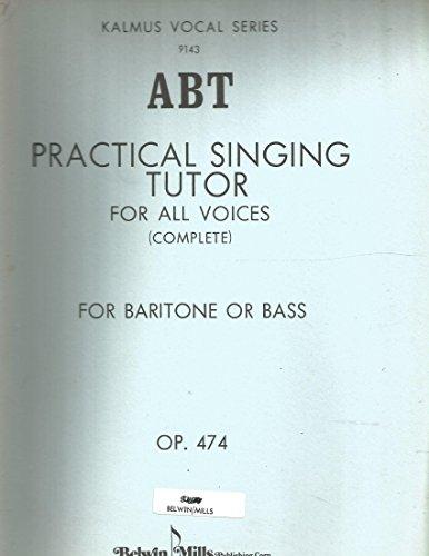 Practical Singing Tutor, Op. 474: Baritone or Bass (Kalmus Edition)