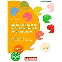 Spontanes Sprechen im Englischunterricht der Grundschule (2. Auflage): Methoden, Aufgaben und Ideen für mehr Interaktion. Buch mit Kopiervorlagen über Webcode
