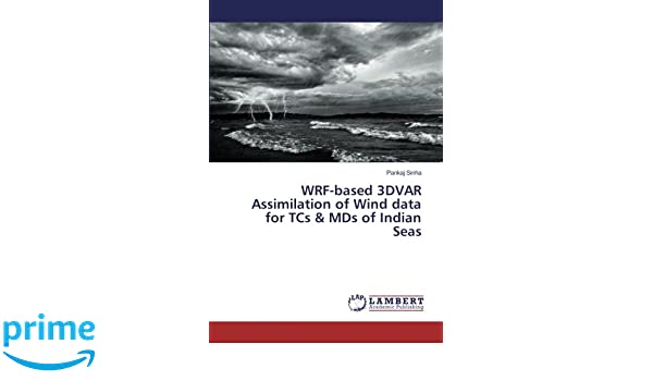 WRF-based 3DVAR Assimilation of Wind data for TCs & MDs of Indian