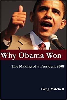 Book Why Obama Won: The Making of a President 2008 by Greg Mitchell (2009-01-14)