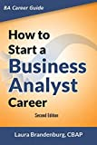 How to Start a Business Analyst Career: The