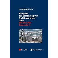 Beispiele zur Bemessung von Stahltragwerken nach DIN EN 1993 Eurocode 3: unter Federführung von Sivo Schilling