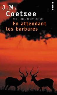En attendant les barbares : roman, Coetzee, John Maxwell