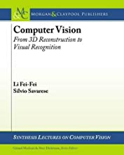 Computer Vision: From 3d Reconstruction to Visual Recognition (Synthesis Lectures on Computer Vision)