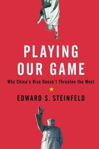 Playing Condition - Playing Our Game: Why China's Rise Doesn't Threaten the West