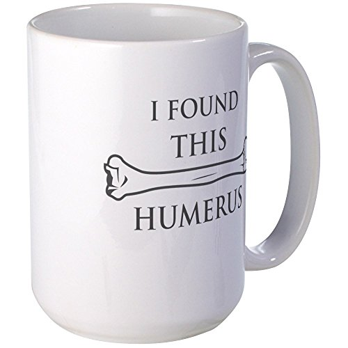 [CafePress - I Found This Humerus Mugs - Coffee Mug, Large 15 oz. White Coffee Cup] (Shot Doctor Costume)
