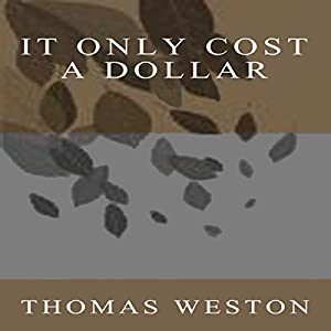 It Only Cost a Dollar Audiobook
