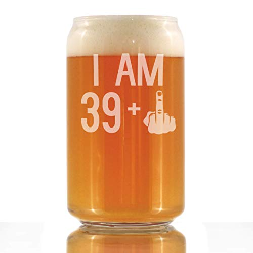 (I Am 39 + One Middle Finger - 16 oz Beer Can Pint Glass - Funny 40th Birthday Gifts for Men Turning 40)