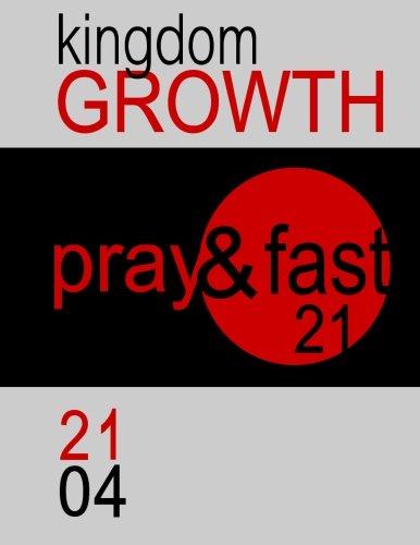 Read Online Pray&Fast 21: Kingdom GROWTH ebook