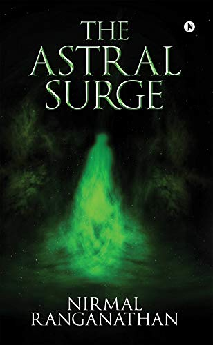 The Astral Surge by [Nirmal Ranganathan]