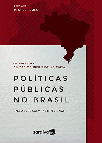 Políticas Públicas no Brasil. Uma Abordagem Institucional