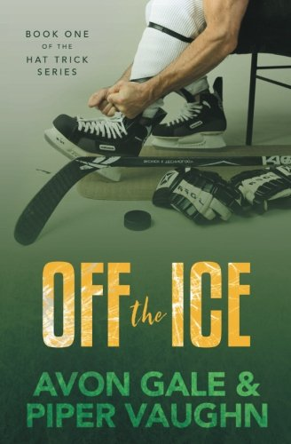 Off the Ice (Hat Trick) (Volume 1)