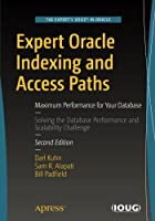 Expert Oracle Indexing and Access Paths, 2nd Edition Front Cover