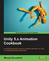 Unity 5.x Animation Cookbook Front Cover