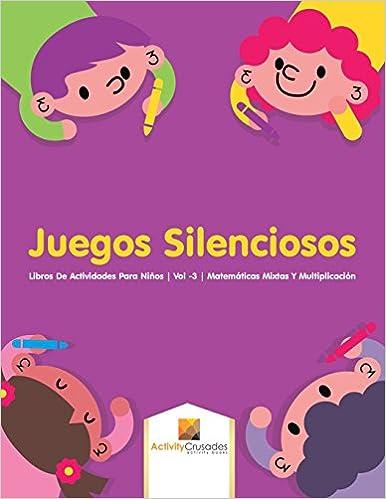Juegos Silenciosos : Libros De Actividades Para Niños | Vol -3 | Matemáticas Mixtas Y Multiplicación (Spanish Edition): Activity Crusades: 9780228224143: ...