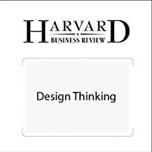 Design Thinking (Harvard Business Review) Periodical by Tim Brown, Harvard Business Review Narrated by Todd Mundt