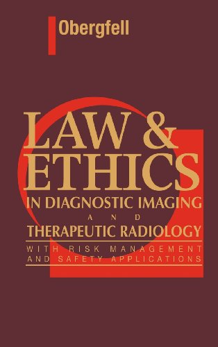 Law and Ethics in Diagnostic Imaging and Therapeutic Radiology