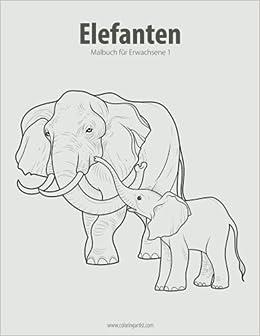 Amazon Com Elefanten Malbuch Fur Erwachsene 1 Volume 1 German