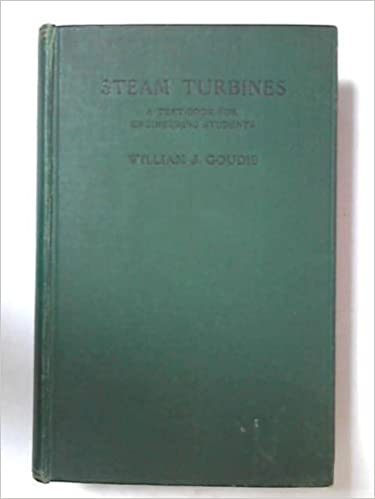 Steam turbines;: A text-book for engineering students,
